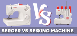 Serger-Vs-Sewing-Machine