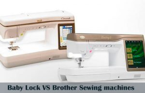 Baby Lock VS Brother sewing machines